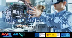 Taller CONECT4 Tecnologías Interacción Hombre Máquina en Procesos de Mantenimiento y Formación