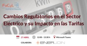Webinar Cambios Regulatorios en el Sector Eléctrico y su Impacto en las Tarifas